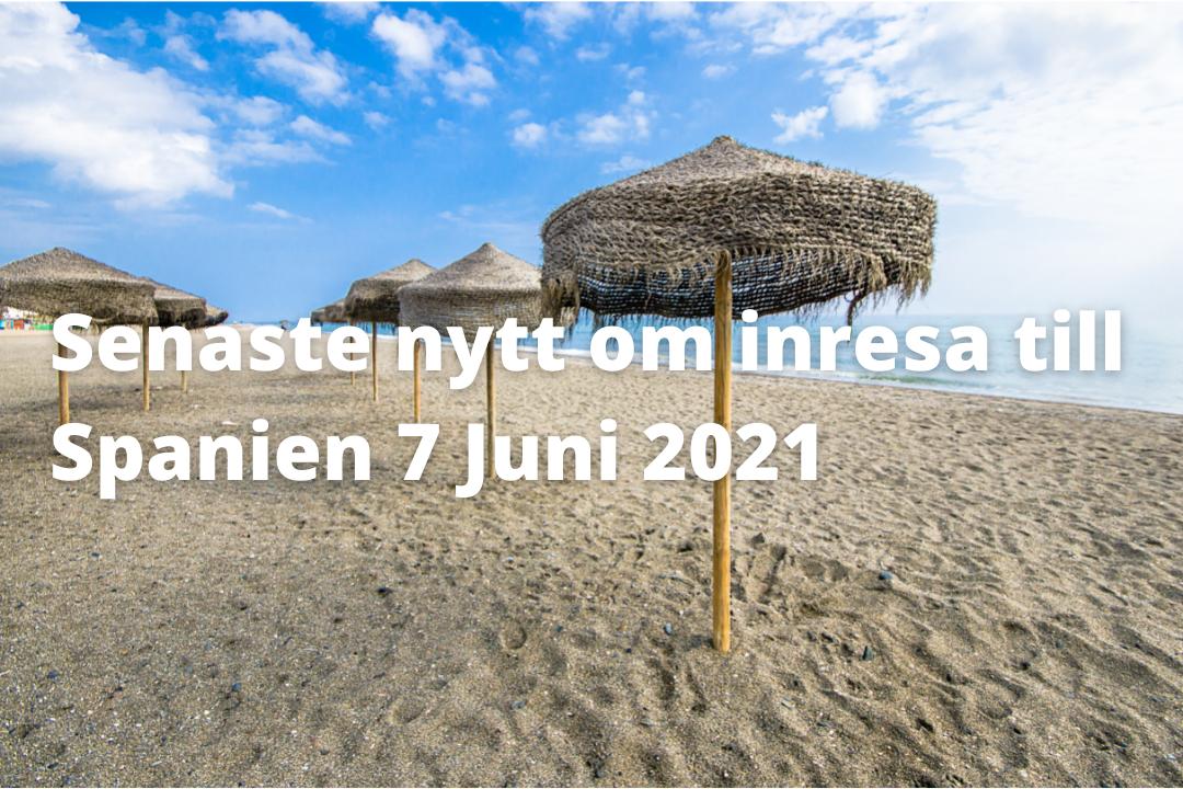 Senaste nytt om inresa till Spanien 7 Juni 2021